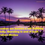 Education Quotes by Abraham Maslow Tumblr