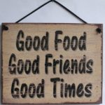 Good Food Good Friends Good Times Quote