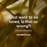 I Just Want To Be Loved Quotes Facebook