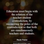 Paulo Freire Quotes On Education Pinterest