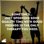 Quality Time With Friends Quotes Facebook