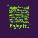Quotes about Family and Friends and Memories