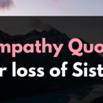 Sympathy Quotes For Loss of Sister