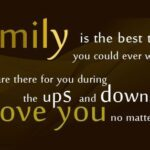 The Best Thing About Family Is Quotes